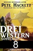Pete Hackett - Drei Western, Sammelband 8