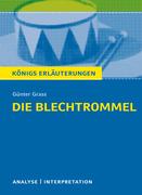 Die Blechtrommel von Günter Grass. Textanalyse und Interpretation mit ausführlicher Inhaltsangabe und Abituraufgaben mit Lösungen.