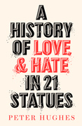 A History of Love and Hate in 21 Statues