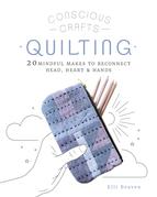 Conscious Crafts: Quilting
