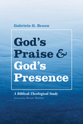 God's Praise and God's Presence