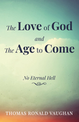 The Love of God and The Age to Come