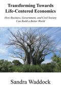 Transforming Towards Life-Centered Economies