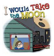 I Would Take the Moon