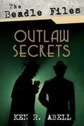 The Beadle Files: Outlaw Secrets