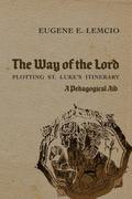 The Way of the Lord: Plotting St. Luke's Itinerary