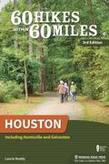 60 Hikes Within 60 Miles: Houston