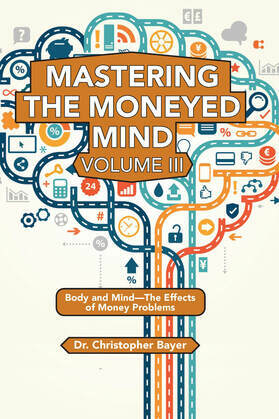 Mastering the Moneyed Mind, Volume III