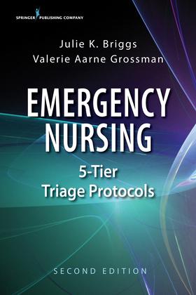 Emergency Nursing 5-Tier Triage Protocols, Second Edition