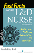 Fast Facts for the L&D Nurse, Second Edition