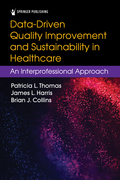 Data-Driven Quality Improvement and Sustainability in Health Care