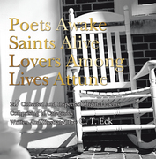 Poets Awake Saints Alive Lovers Among Lives Attune