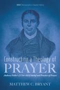 Constructing a Theology of Prayer