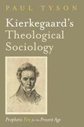 Kierkegaard's Theological Sociology