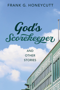 God's Scorekeeper and Other Stories