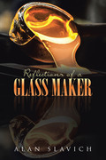 Reflections of a Glass Maker