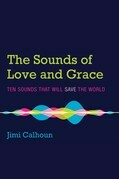The Sounds of Love and Grace