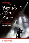 Baptized in Dirty Water