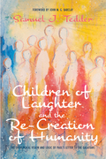 Children of Laughter and the Re-Creation of Humanity