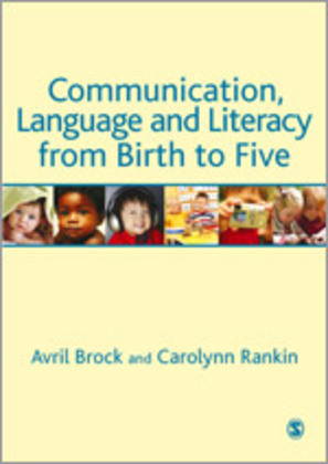 Communication, Language and Literacy from Birth to Five
