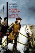 Poder y gloria. Los héroes de la España imperial