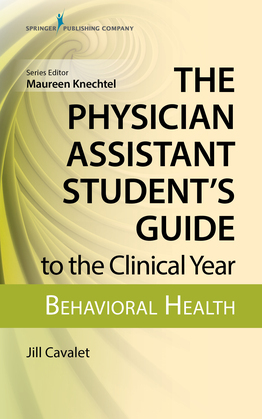 The Physician Assistant Student's Guide to the Clinical Year: Behavioral Health