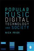 Popular Music, Digital Technology and Society
