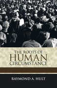 The Roots of Human Circumstance