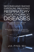 Secondhand Smoke Exposure Triggered Respiratory Cardiothoracic Diseases
