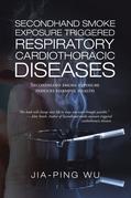 Secondhand Smoke Exposure Triggered Respiratory Cardiothoracic Diseases