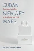 Cuban Memory Wars