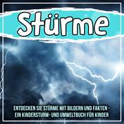 Stürme: Entdecken Sie Stürme mit Bildern und Fakten - Ein Kindersturm- und Umweltbuch für Kinder