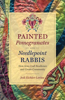 Painted Pomegranates and Needlepoint Rabbis