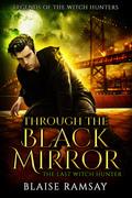 Through the Black Mirror