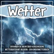 Wetter: Erfahren Sie mehr über verschiedene Wetterdaten mit Bildern - Ein Kinderwetterbuch