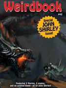 Weirdbook #42: Special John Shirley Issue