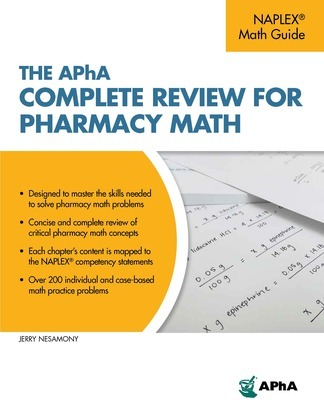 The APhA Complete Review for Pharmacy Math