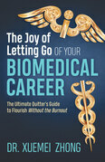 The Joy of Letting Go of Your Biomedical Career