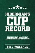 Hibernian's Cup Record