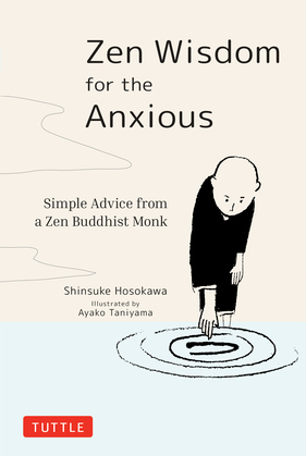 Zen Wisdom for the Anxious