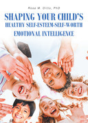 Shaping Your Child's Healthy Self-Esteem-Self-Worth