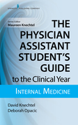 The Physician Assistant Student's Guide to the Clinical Year: Internal Medicine