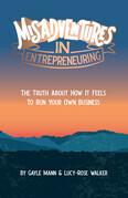 Misadventures in Entrepreneuring