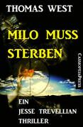 Milo muss sterben: Ein Jesse Trevellian Thriller