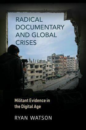 Radical Documentary and Global Crises