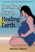 Healing Birth Healing Earth