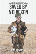 Saved By A Chicken