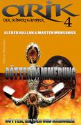 Arik der Schwertkämpfer 4: Götterdämmerung