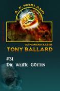Tony Ballard # 31: Die weiße Göttin