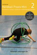 Handball Praxis Mini 2 – Koordinatives Training in Spielformen und Bewegungslandschaften